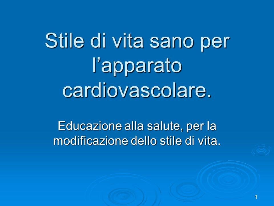1 Stile di vita sano per lapparato cardiovascolare. Educazione alla salute, per la modificazione dello stile di vita.