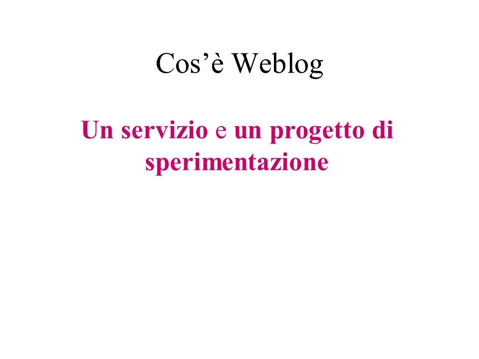 Cosè Weblog Un servizio e un progetto di sperimentazione