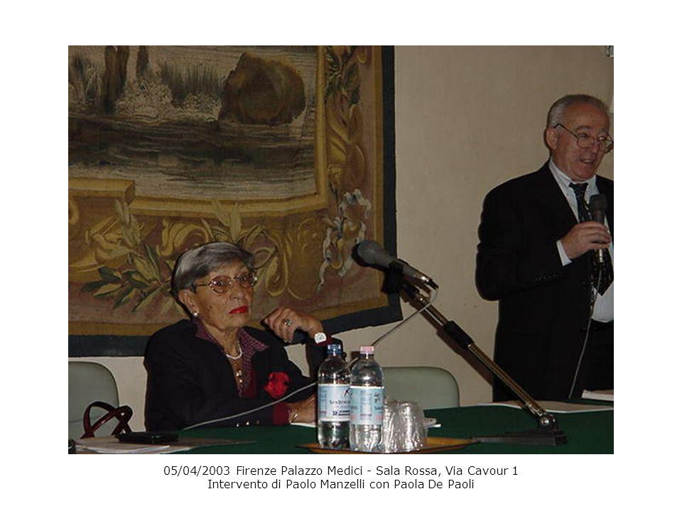 05/04/2003 Firenze Palazzo Medici - Sala Rossa, Via Cavour 1 Intervento di Paolo Manzelli con Paola De Paoli