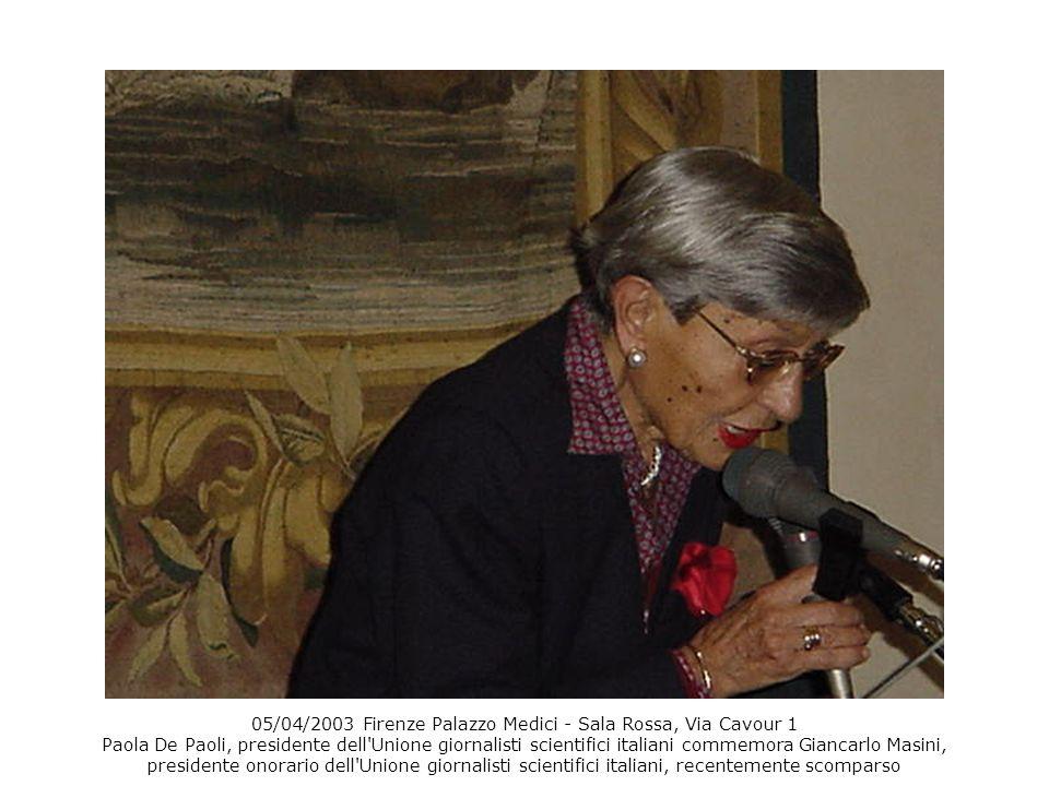 05/04/2003 Firenze Palazzo Medici - Sala Rossa, Via Cavour 1 Paola De Paoli, presidente dell'Unione giornalisti scientifici italiani commemora Giancar