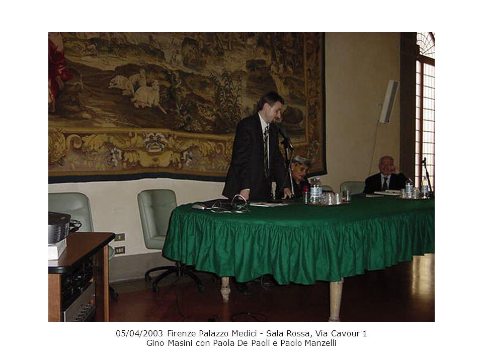 05/04/2003 Firenze Palazzo Medici - Sala Rossa, Via Cavour 1 Gino Masini con Paola De Paoli e Paolo Manzelli