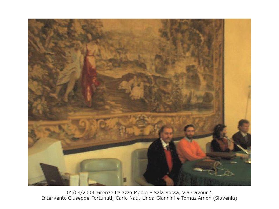 05/04/2003 Firenze Palazzo Medici - Sala Rossa, Via Cavour 1 Intervento Giuseppe Fortunati, Carlo Nati, Linda Giannini e Tomaz Amon (Slovenia)