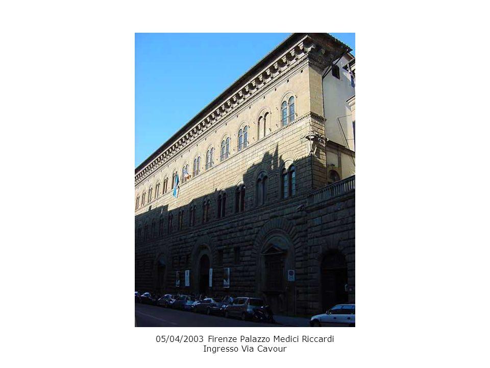 05/04/2003 Firenze Palazzo Medici Riccardi Ingresso Via Cavour