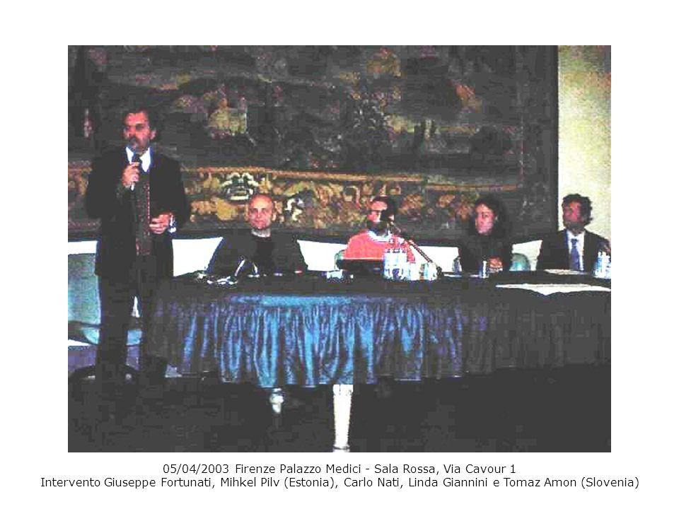 05/04/2003 Firenze Palazzo Medici - Sala Rossa, Via Cavour 1 Intervento Giuseppe Fortunati, Mihkel Pilv (Estonia), Carlo Nati, Linda Giannini e Tomaz