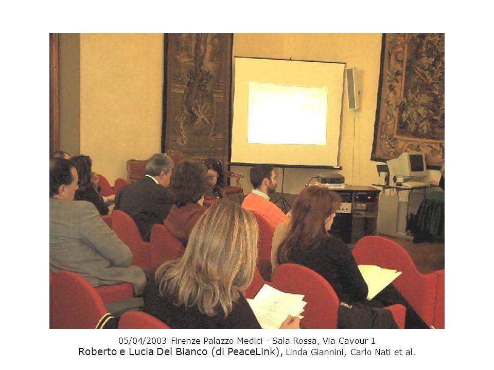 05/04/2003 Firenze Palazzo Medici - Sala Rossa, Via Cavour 1 Roberto e Lucia Del Bianco (di PeaceLink), Linda Giannini, Carlo Nati et al.