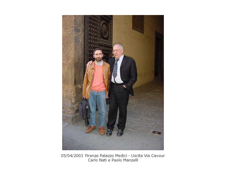 05/04/2003 Firenze Palazzo Medici - Uscita Via Cavour Carlo Nati e Paolo Manzelli
