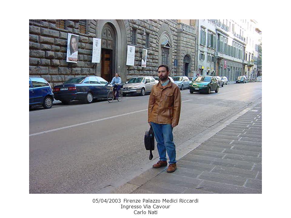 05/04/2003 Firenze Palazzo Medici Riccardi Ingresso Via Cavour Carlo Nati