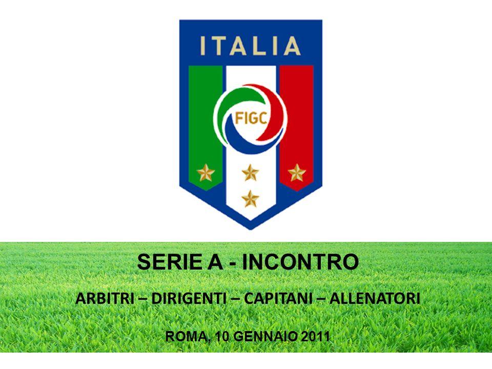 SERIE A - INCONTRO ARBITRI – DIRIGENTI – CAPITANI – ALLENATORI ROMA, 10 GENNAIO 2011
