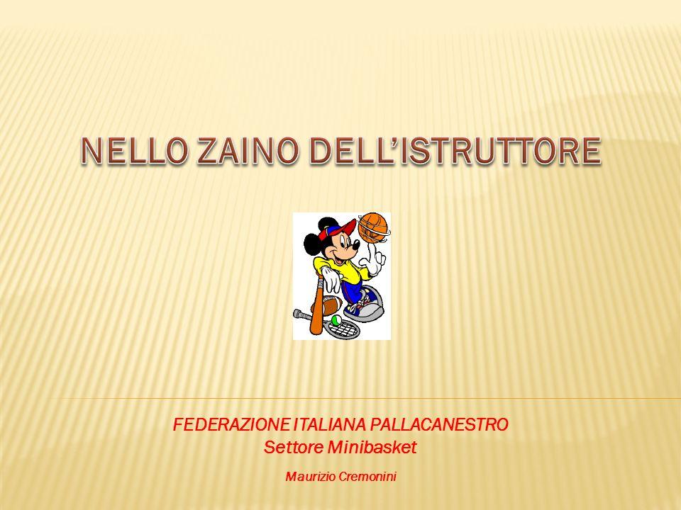 FEDERAZIONE ITALIANA PALLACANESTRO Settore Minibasket Maurizio Cremonini