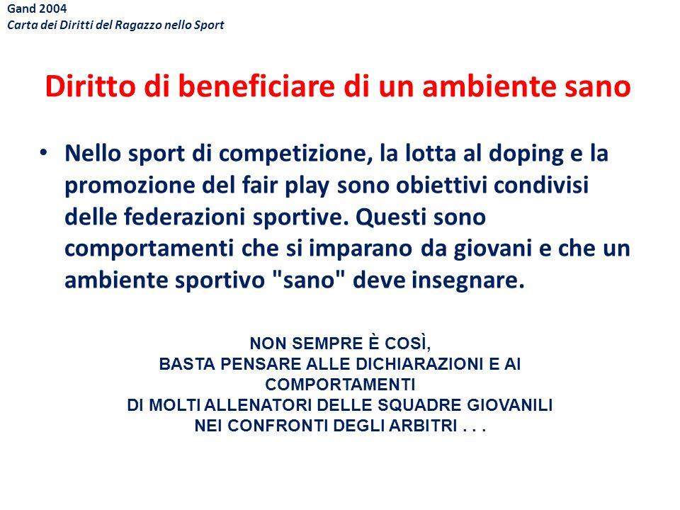 Diritto di beneficiare di un ambiente sano Nello sport di competizione, la lotta al doping e la promozione del fair play sono obiettivi condivisi dell