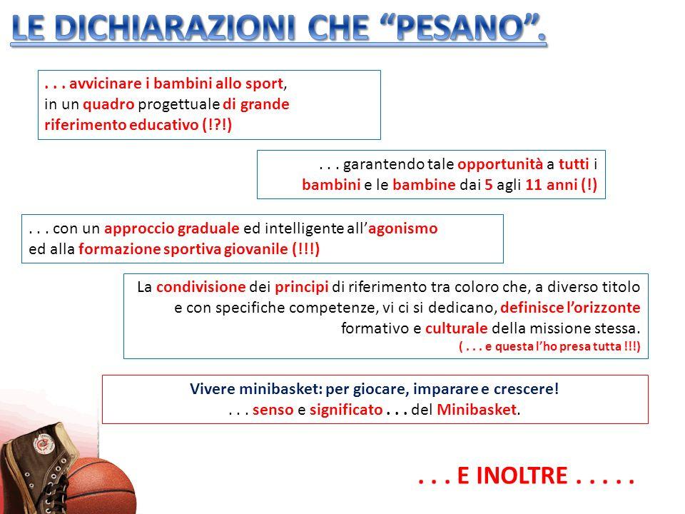 ... avvicinare i bambini allo sport, in un quadro progettuale di grande riferimento educativo (!?!)... garantendo tale opportunità a tutti i bambini e