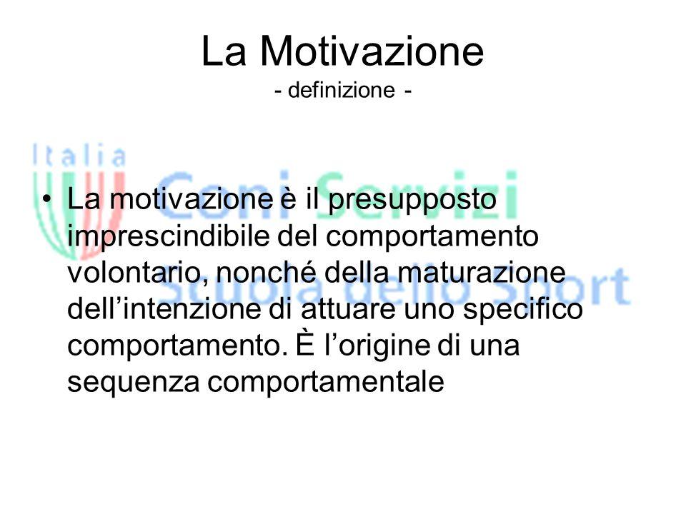 La Motivazione - definizione - La motivazione è il presupposto imprescindibile del comportamento volontario, nonché della maturazione dellintenzione di attuare uno specifico comportamento.