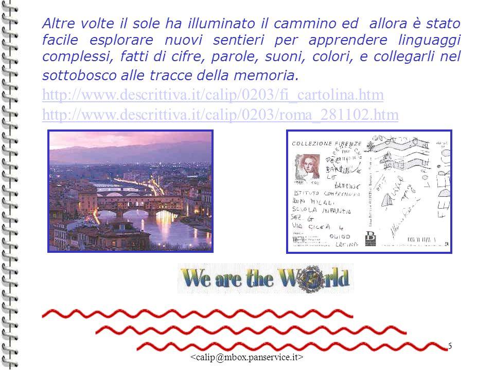 Linda Giannini 16 Altre volte il sole ha illuminato il cammino ed allora è stato facile esplorare nuovi sentieri per apprendere linguaggi complessi, f