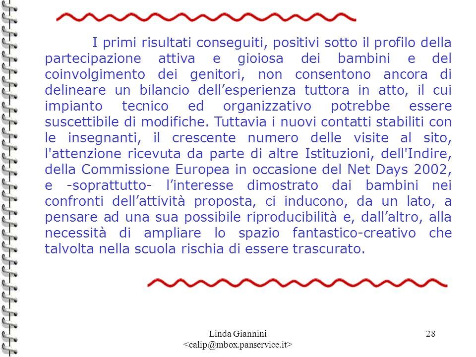Linda Giannini 28 I primi risultati conseguiti, positivi sotto il profilo della partecipazione attiva e gioiosa dei bambini e del coinvolgimento dei g