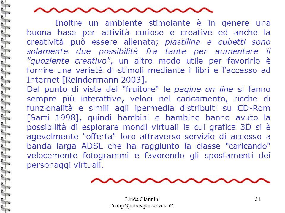 Linda Giannini 31 Inoltre un ambiente stimolante è in genere una buona base per attività curiose e creative ed anche la creatività può essere allenata