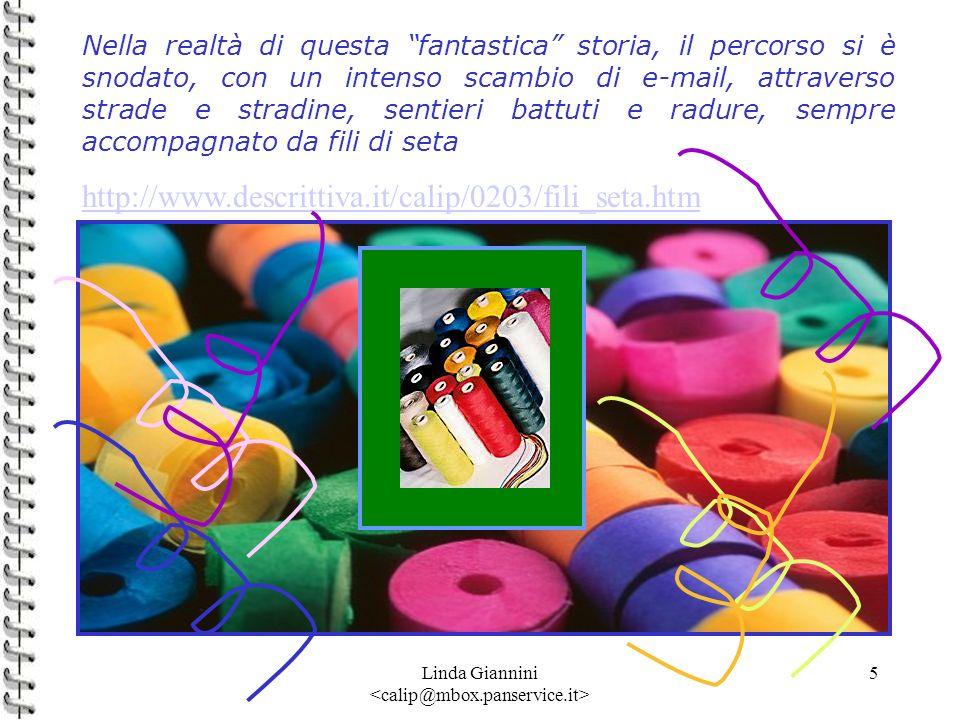 Linda Giannini 5 Nella realtà di questa fantastica storia, il percorso si è snodato, con un intenso scambio di e-mail, attraverso strade e stradine, s