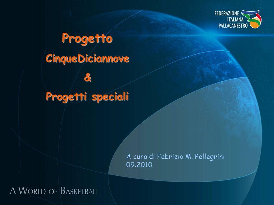 A cura di Fabrizio M. Pellegrini 09.2010 ProgettoCinqueDiciannove& Progetti speciali