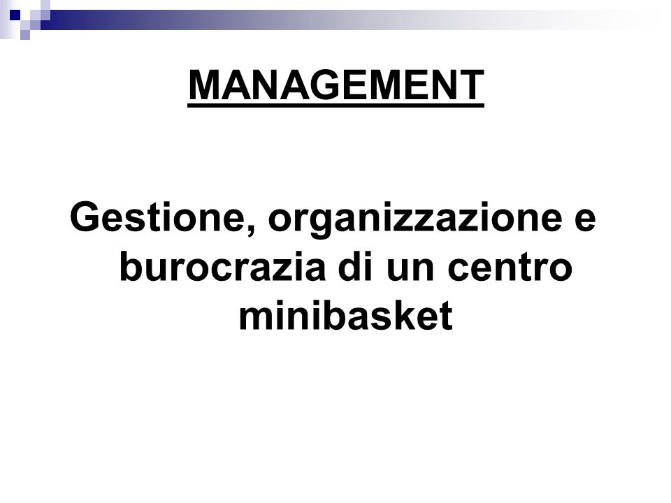 MANAGEMENT Gestione, organizzazione e burocrazia di un centro minibasket