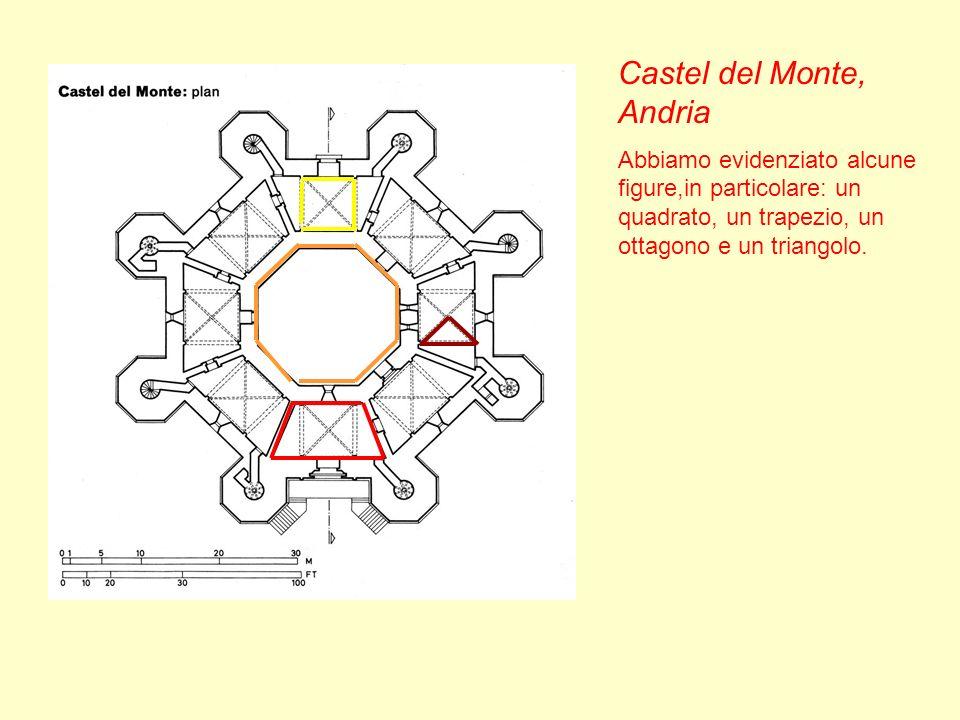 Castel del Monte, Andria Abbiamo evidenziato alcune figure,in particolare: un quadrato, un trapezio, un ottagono e un triangolo.