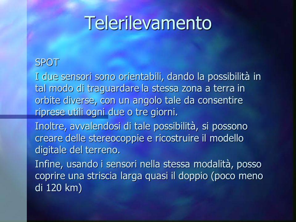 Telerilevamento SPOT I due sensori sono orientabili, dando la possibilità in tal modo di traguardare la stessa zona a terra in orbite diverse, con un