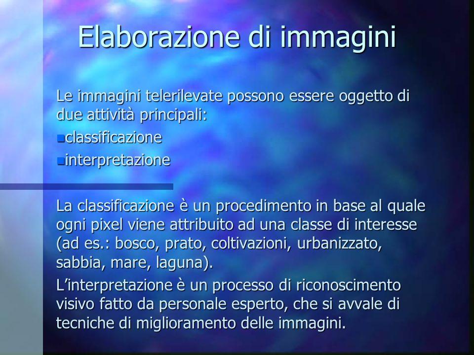 Elaborazione di immagini Le immagini telerilevate possono essere oggetto di due attività principali: n classificazione n interpretazione La classifica