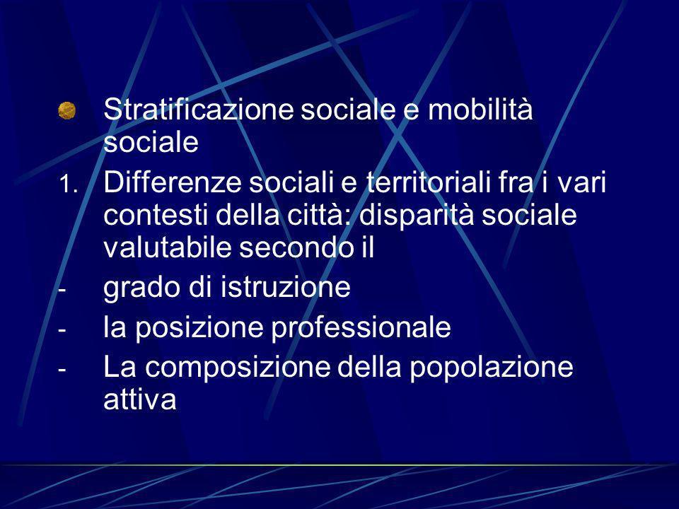Stratificazione sociale e mobilità sociale 1.