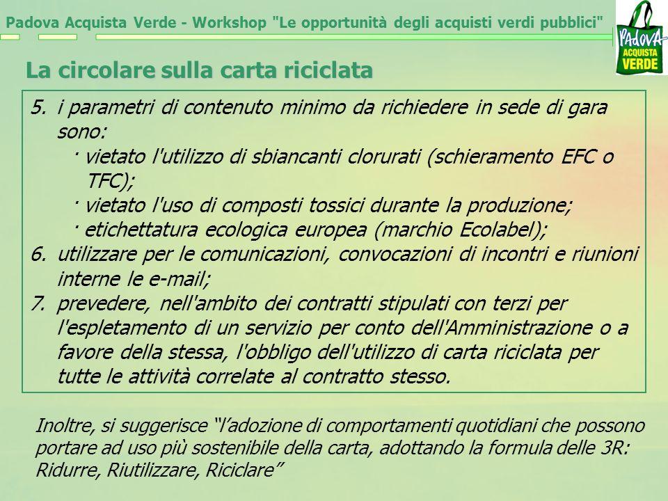 Padova Acquista Verde - Workshop Le opportunità degli acquisti verdi pubblici La circolare sulla carta riciclata 5.