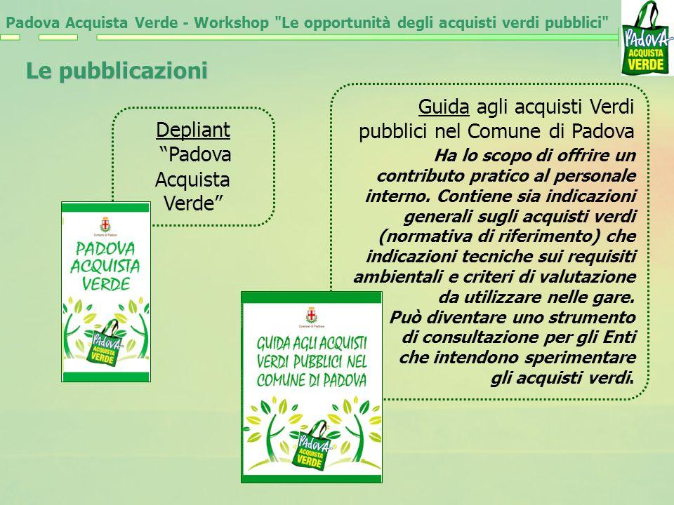 Depliant Padova Acquista Verde Guida agli acquisti Verdi pubblici nel Comune di Padova Ha lo scopo di offrire un contributo pratico al personale interno.
