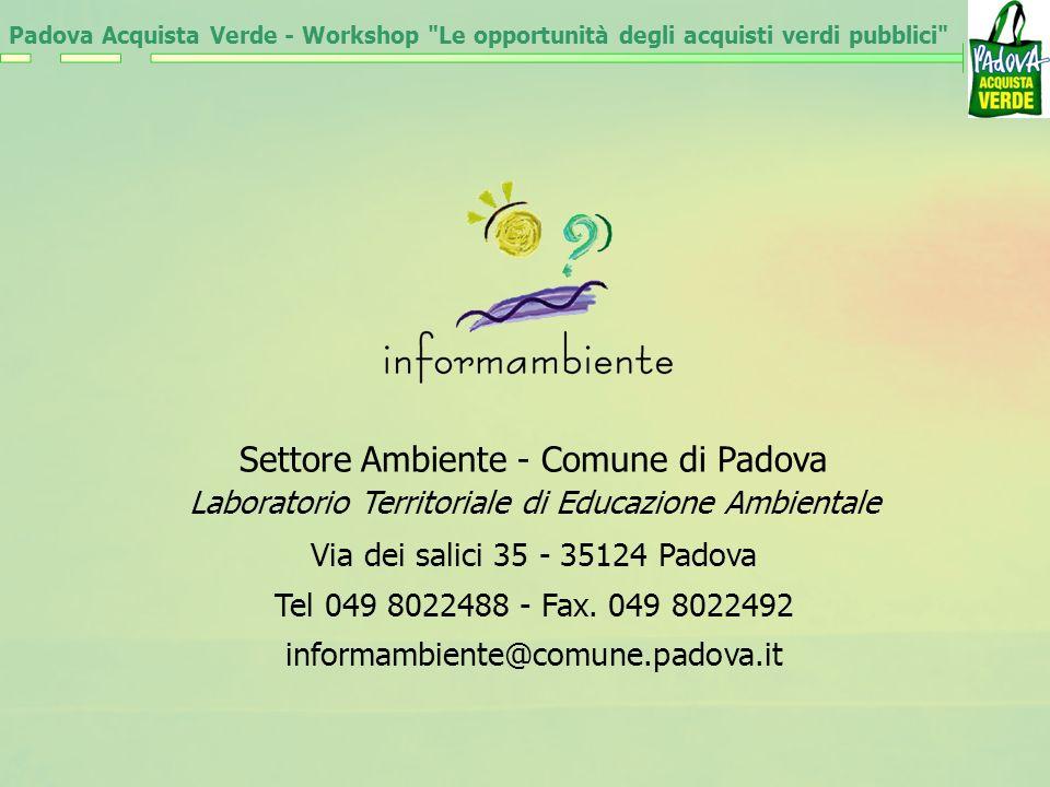 Settore Ambiente - Comune di Padova Laboratorio Territoriale di Educazione Ambientale Via dei salici 35 - 35124 Padova Tel 049 8022488 - Fax.