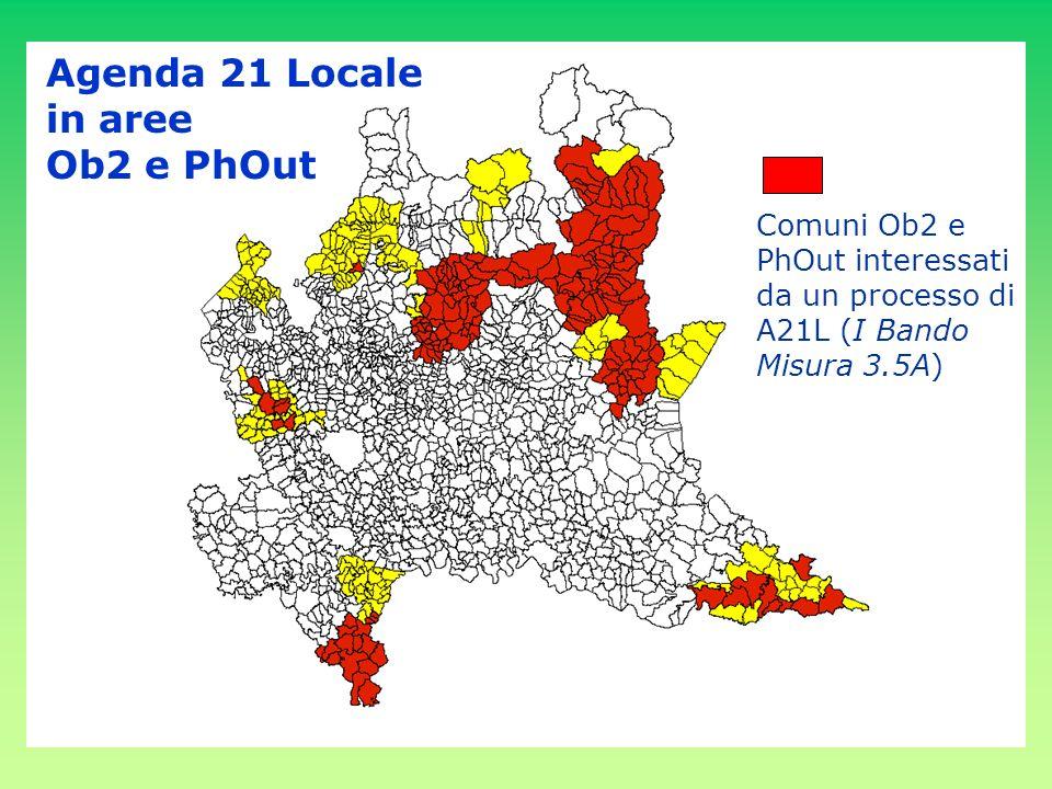 Agenda 21 Locale in aree Ob2 e PhOut Comuni Ob2 e PhOut interessati da un processo di A21L (I Bando Misura 3.5A)