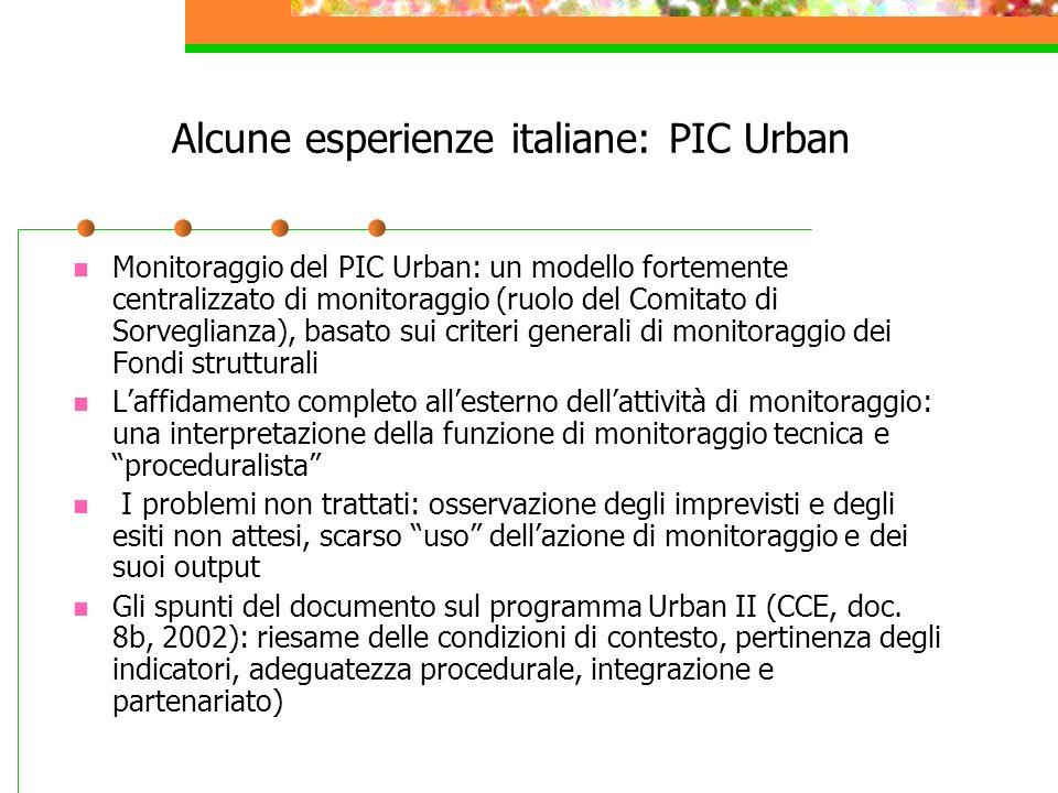 Alcune esperienze italiane: PIC Urban Monitoraggio del PIC Urban: un modello fortemente centralizzato di monitoraggio (ruolo del Comitato di Sorveglia