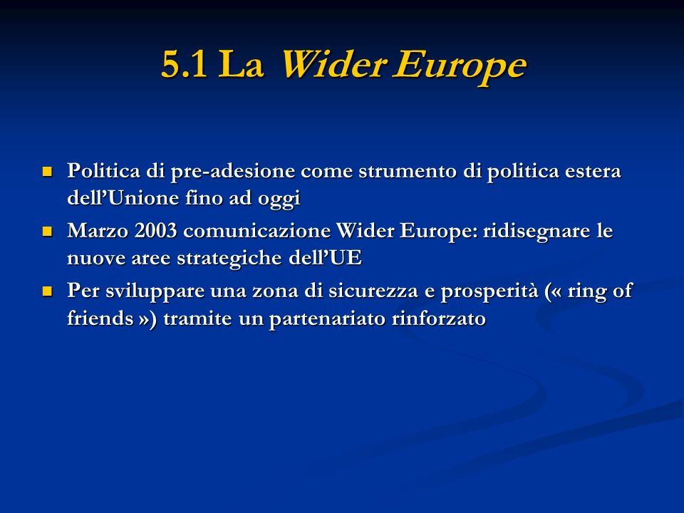 5.1 La Wider Europe Politica di pre-adesione come strumento di politica estera dellUnione fino ad oggi Politica di pre-adesione come strumento di poli