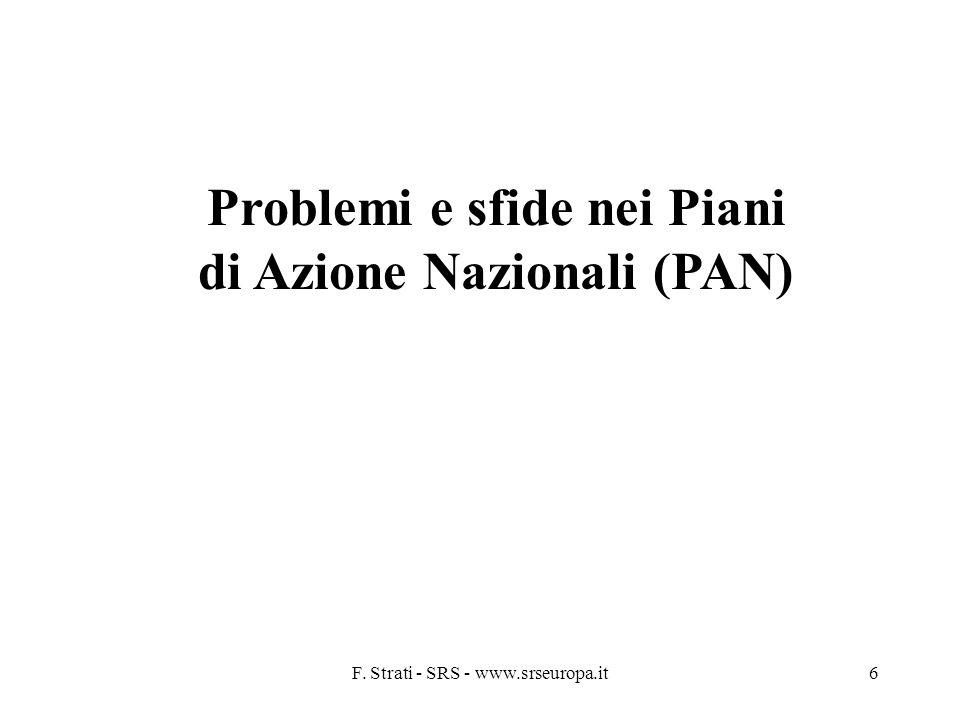 F. Strati - SRS - www.srseuropa.it6 Problemi e sfide nei Piani di Azione Nazionali (PAN)