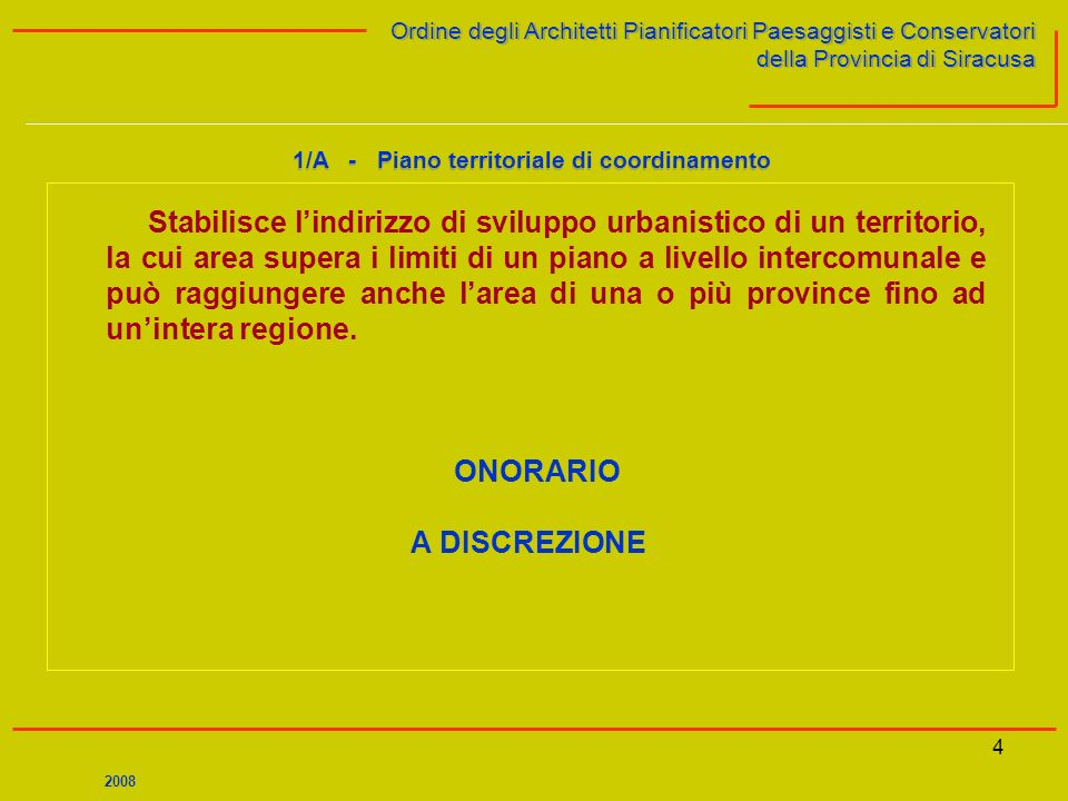 4 Ordine degli Architetti Pianificatori Paesaggisti e Conservatori della Provincia di Siracusa Ordine degli Architetti Pianificatori Paesaggisti e Con