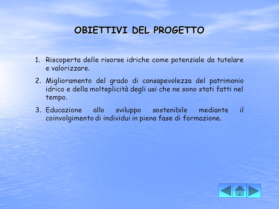 OBIETTIVI DEL PROGETTO 1.Riscoperta delle risorse idriche come potenziale da tutelare e valorizzare.