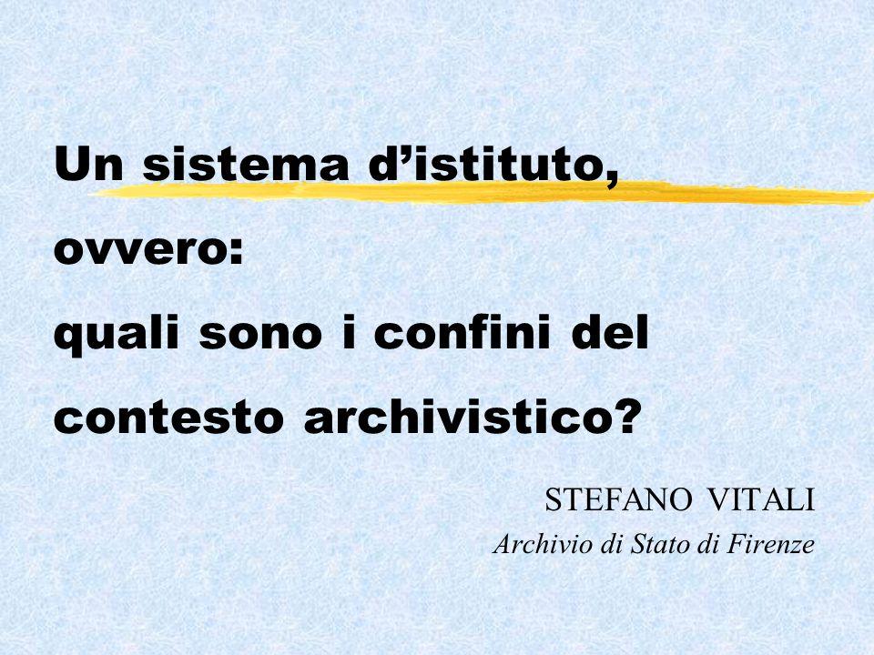 Un sistema distituto, ovvero: quali sono i confini del contesto archivistico.