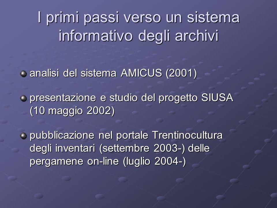 I primi passi verso un sistema informativo degli archivi analisi del sistema AMICUS (2001) presentazione e studio del progetto SIUSA (10 maggio 2002)