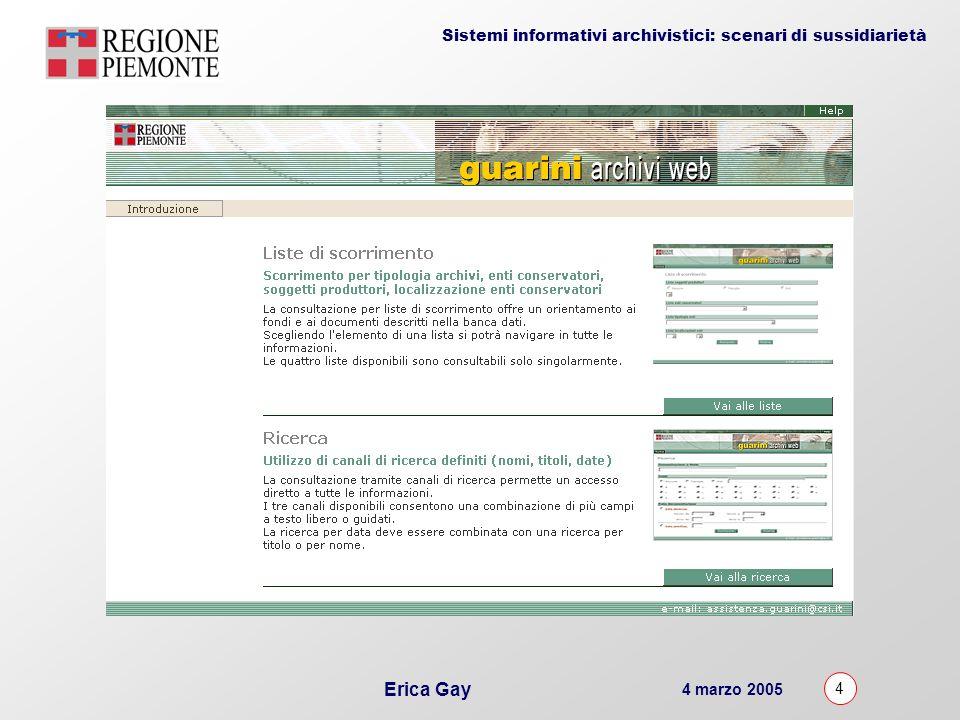 4 marzo 2005 4 Erica Gay Sistemi informativi archivistici: scenari di sussidiarietà