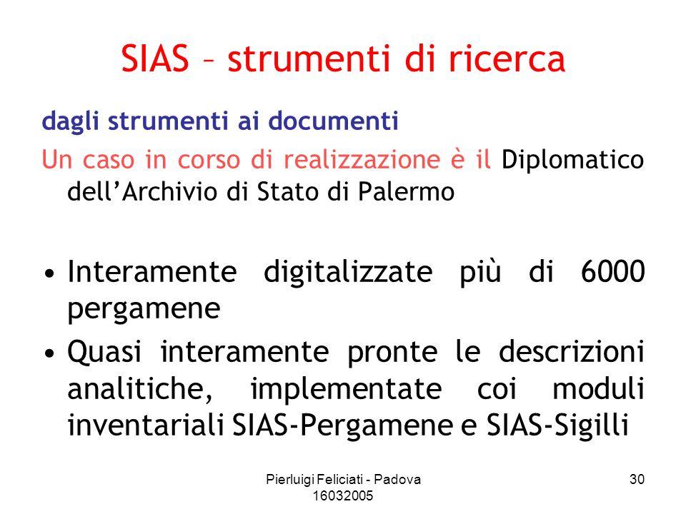 Pierluigi Feliciati - Padova 16032005 30 dagli strumenti ai documenti Un caso in corso di realizzazione è il Diplomatico dellArchivio di Stato di Pale