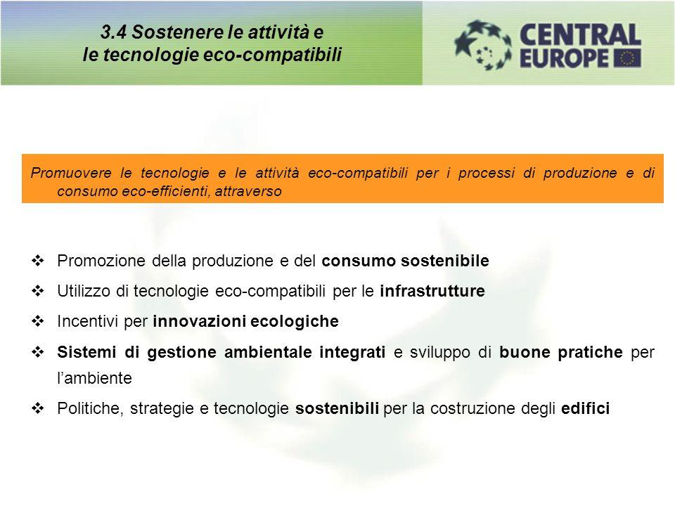 3.4 Sostenere le attività e le tecnologie eco-compatibili Promuovere le tecnologie e le attività eco-compatibili per i processi di produzione e di con
