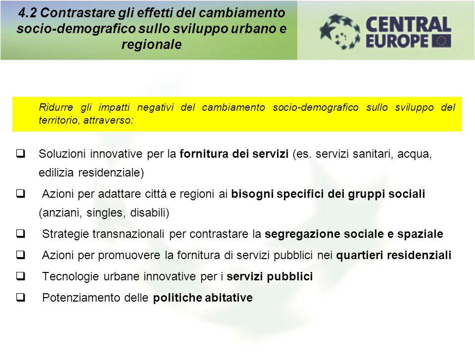 4.2 Contrastare gli effetti del cambiamento socio-demografico sullo sviluppo urbano e regionale Ridurre gli impatti negativi del cambiamento socio-dem