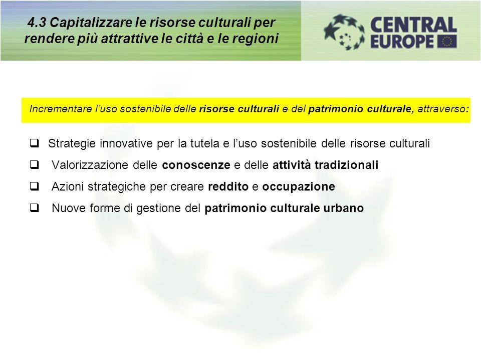 4.3 Capitalizzare le risorse culturali per rendere più attrattive le città e le regioni Incrementare luso sostenibile delle risorse culturali e del pa