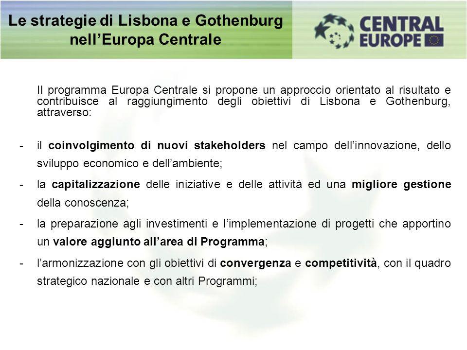 Le strategie di Lisbona e Gothenburg nellEuropa Centrale Il programma Europa Centrale si propone un approccio orientato al risultato e contribuisce al