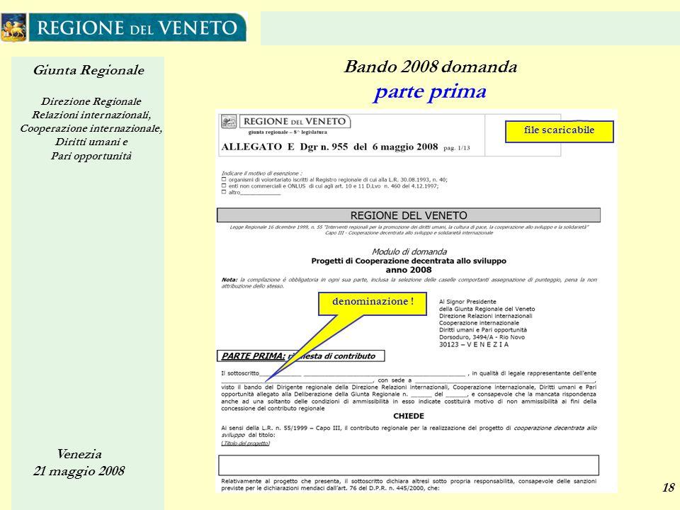 Giunta Regionale Direzione Regionale Relazioni internazionali, Cooperazione internazionale, Diritti umani e Pari opportunità Venezia 21 maggio 2008 18