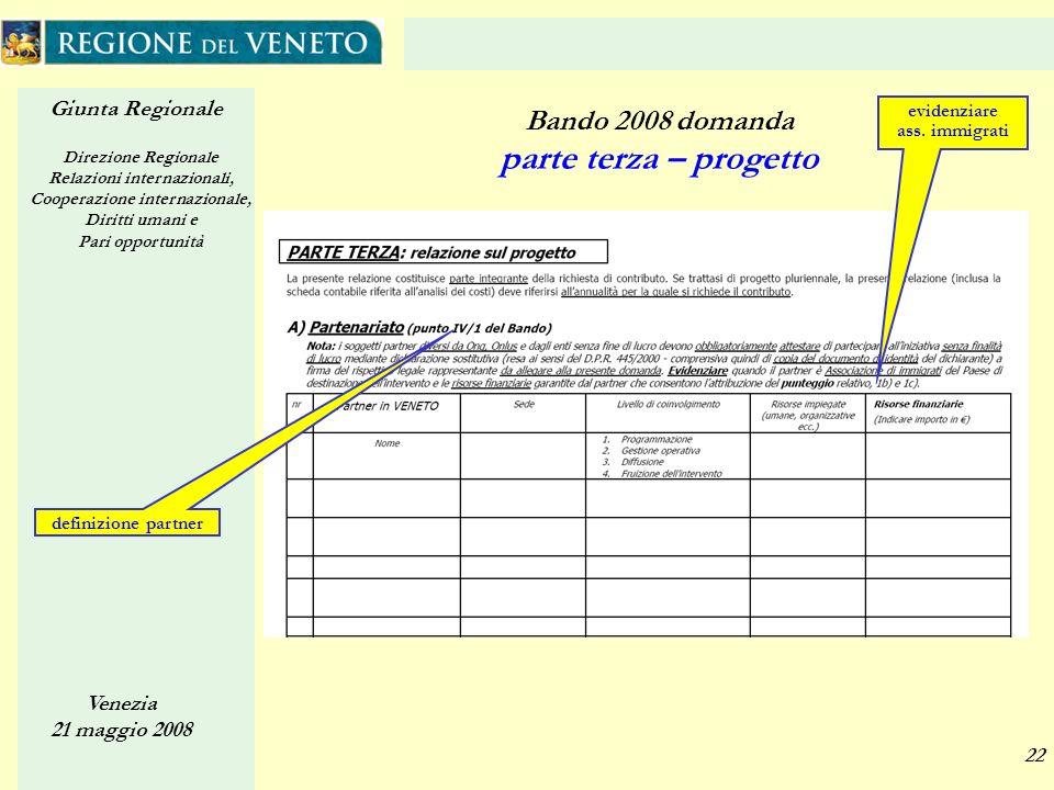 Giunta Regionale Direzione Regionale Relazioni internazionali, Cooperazione internazionale, Diritti umani e Pari opportunità Venezia 21 maggio 2008 22