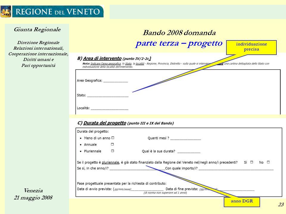 Giunta Regionale Direzione Regionale Relazioni internazionali, Cooperazione internazionale, Diritti umani e Pari opportunità Venezia 21 maggio 2008 23