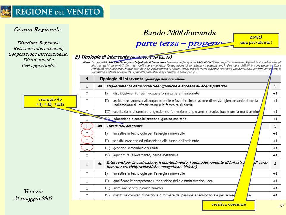 Giunta Regionale Direzione Regionale Relazioni internazionali, Cooperazione internazionale, Diritti umani e Pari opportunità Venezia 21 maggio 2008 25