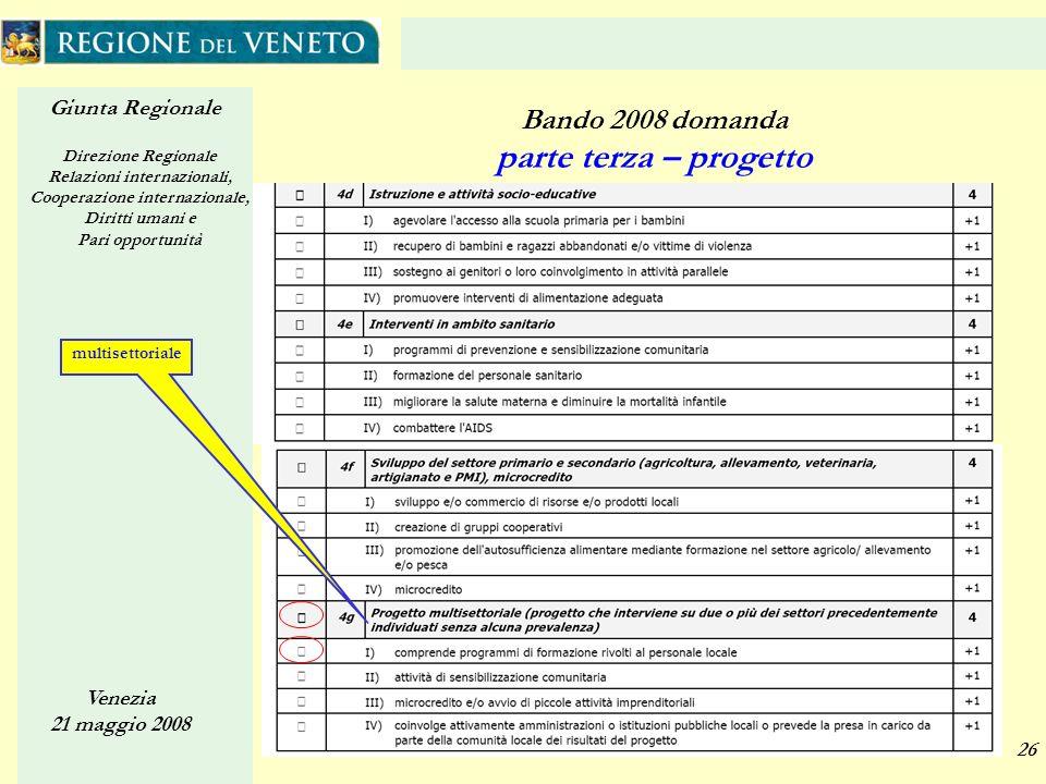 Giunta Regionale Direzione Regionale Relazioni internazionali, Cooperazione internazionale, Diritti umani e Pari opportunità Venezia 21 maggio 2008 26
