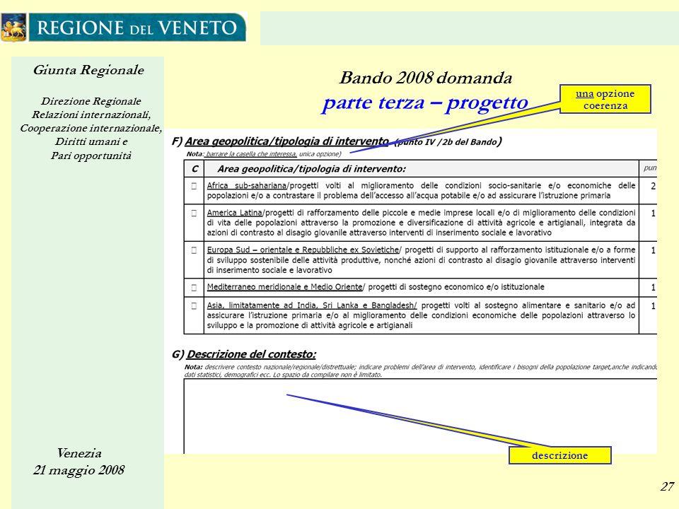 Giunta Regionale Direzione Regionale Relazioni internazionali, Cooperazione internazionale, Diritti umani e Pari opportunità Venezia 21 maggio 2008 27