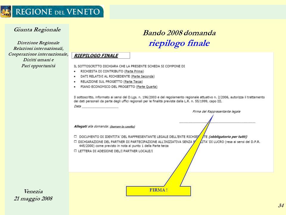 Giunta Regionale Direzione Regionale Relazioni internazionali, Cooperazione internazionale, Diritti umani e Pari opportunità Venezia 21 maggio 2008 34
